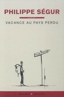 Vacance au pays perdu - PhilippeSégur