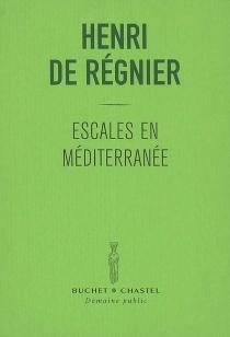 Escales en Méditerranée| Suivi de Donc... - Henri deRégnier