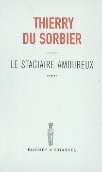 Le stagiaire amoureux - ThierryDu Sorbier