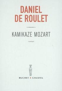 Kamikaze Mozart - Daniel deRoulet