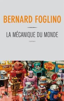 La mécanique du monde - BernardFoglino