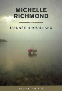 L'année brouillard - MichelleRichmond