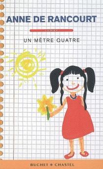 Un mètre quatre - Anne deRancourt