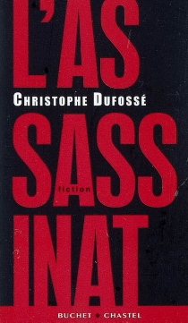 L'assassinat : fiction - Christophe Dufossé