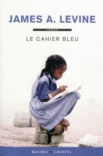 Le cahier bleu - James A.Levine