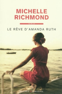 Le rêve d'Amanda Ruth - Michelle Richmond