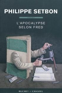 L'Apocalypse selon Fred - PhilippeSetbon