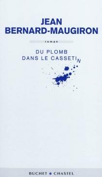 Du plomb dans le cassetin - JeanBernard-Maugiron