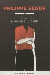 Le rêve de l'homme lucide - PhilippeSégur