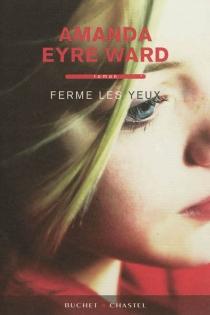 Ferme les yeux - Amanda EyreWard