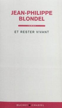 Et rester vivant - Jean-PhilippeBlondel