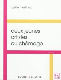 Deux jeunes artistes au chômage - CyrilleMartinez