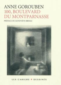 100, boulevard du Montparnasse - AnneGorouben