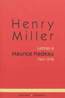 Lettres à Maurice Nadeau : 1947-1978 - HenryMiller