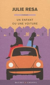 Un enfant ou une voiture - JulieResa