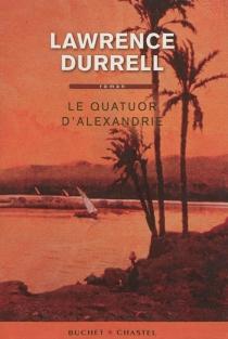 Le quatuor d'Alexandrie - LawrenceDurrell