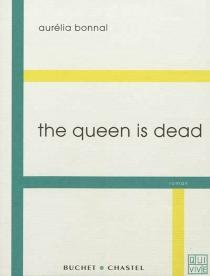 The queen is dead - AuréliaBonnal