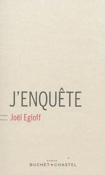 J'enquête - JoëlEgloff