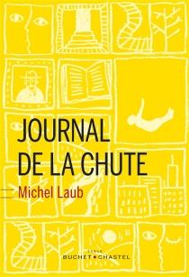 Journal de la chute - MichelLaub
