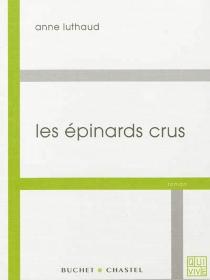 Les épinards crus - AnneLuthaud