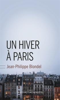 Un hiver à Paris - Jean-PhilippeBlondel