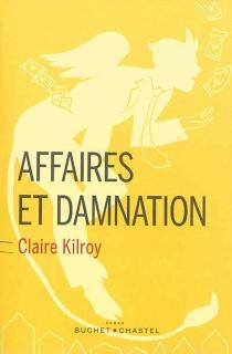 Affaires et damnation - ClaireKilroy