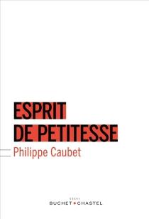 Esprit de petitesse - PhilippeCaubet