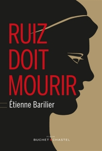 Ruiz doit mourir - ÉtienneBarilier