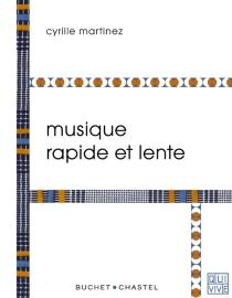 Musique rapide et lente - CyrilleMartinez