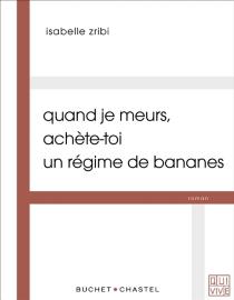 Quand je meurs, achète-toi un régime de bananes - IsabelleZribi