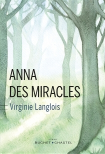 Anna des miracles - Virginie Langlois