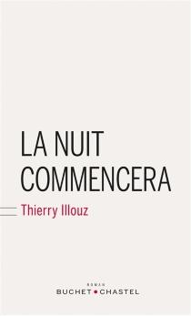 La nuit commencera - ThierryIllouz
