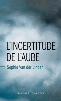 L'incertitude de l'aube - SophieVan der Linden