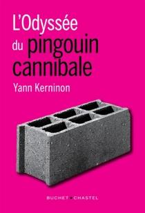 L'odyssée du pingouin cannibale - YannKerninon