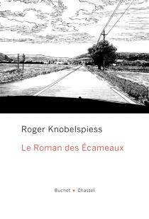 Le roman des Ecameaux - RogerKnobelspiess