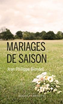 Mariages de saison - Jean-PhilippeBlondel