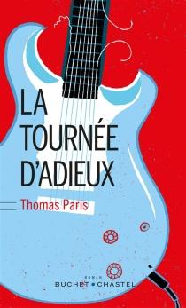 La tournée d'adieux - ThomasParis