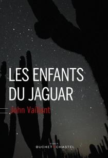 Les enfants du jaguar - JohnVaillant