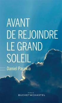 Avant de rejoindre le grand soleil - DanielParokia