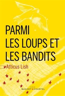 Parmi les loups et les bandits - AtticusLish