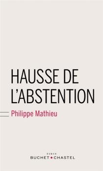 Hausse de l'abstention - PhilippeMathieu