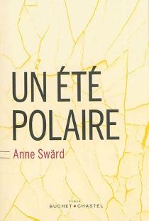 Un été polaire - AnneSwärd