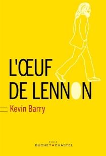 L'oeuf de Lennon - KevinBarry