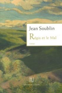 Régis et le mal - JeanSoublin