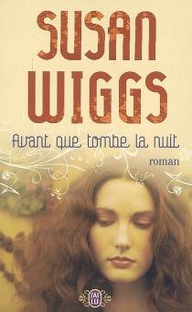 Avant que tombe la nuit - SusanWiggs