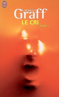 Le cri - Laurent Graff