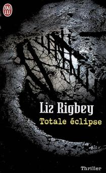 Totale éclipse - LizRigbey