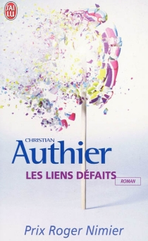 Les liens défaits - ChristianAuthier
