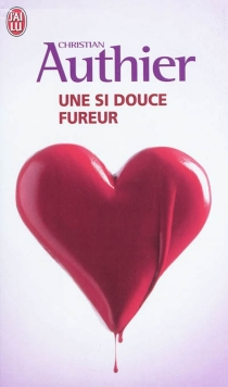 Une si douce fureur - ChristianAuthier