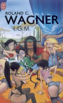 LGM - Roland C.Wagner